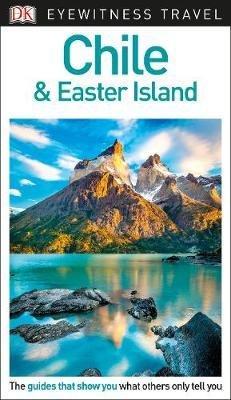 Chile & Easter Island Eyewitness Travel Guide 9780241306000  Dorling Kindersley Eyewitness Guides  Reisgidsen Chili, Argentinië, Patagonië