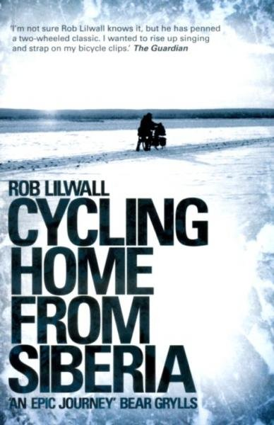Cycling Home From Siberia 9780340979860 Rob Lilwall Hodder & Stoughton   Fietsgidsen Siberië