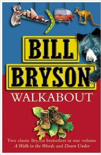 Walkabout | Bill Bryson 9780385604833 Bill Bryson Doubleday   Reisverhalen Wereld als geheel