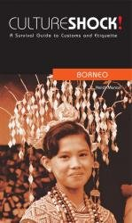 Culture Shock! Borneo 9780462000039  Culture shock   Landeninformatie Zuid-Oost Azië