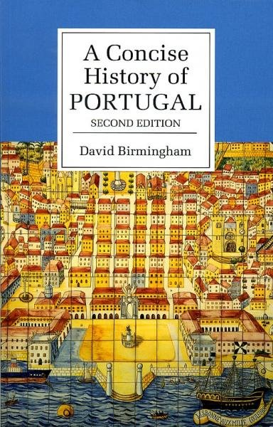 Concise History Of Portugal 9780521536868  Cambridge University Press   Landeninformatie Portugal