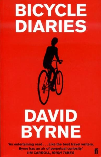 Bicycle Diaries 9780571241033 David Byrne Faber & Faber   Fietsgidsen Wereld als geheel
