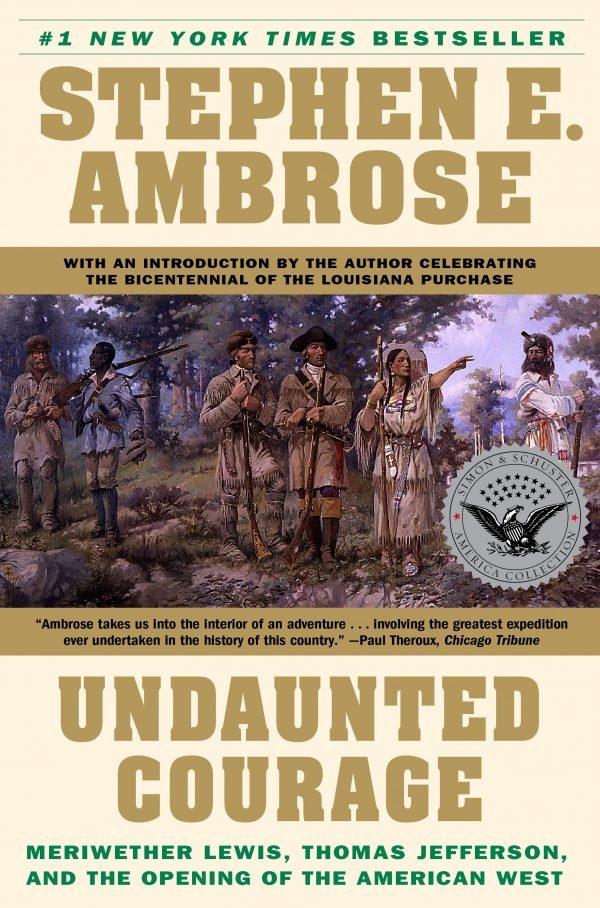 Undaunted Courage   Stephen E. Ambrose 9780684826974 Stephen E. Ambrose Simon & Schuster   Historische reisgidsen, Landeninformatie VS-West, Rocky Mountains