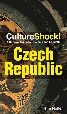 Culture Shock! Czech Republic 9780761454786  Culture shock   Landeninformatie Tsjechië