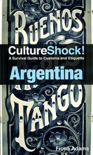 Culture Shock! Argentina 9780761460503  Culture shock   Landeninformatie Chili, Argentinië, Patagonië