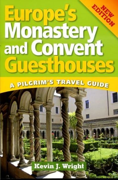 Europe's Monastery and Convent Guesthouses 9780764817809  Liguori Publications   Hotelgidsen, Lopen naar Rome, Santiago de Compostela Europa