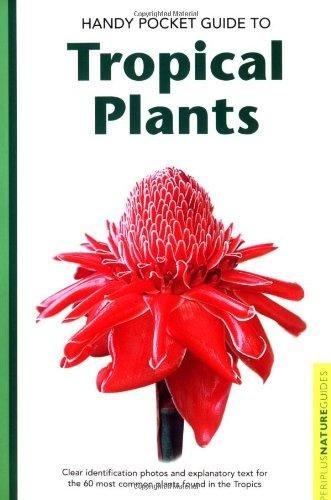 Handy Pocket Guide to Tropical Plants 9780794601928 Elisabeth Chan and Luca Invernizzi Tettoni Tuttle   Natuurgidsen, Plantenboeken Azië