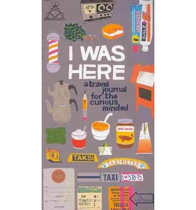 I Was Here 9780811877701 Kate Pocrass Chronicle Books   Reisgidsen Wereld als geheel