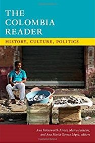 The Colombia Reader : History, Culture, Politics 9780822362289  Duke University Press   Landeninformatie Colombia