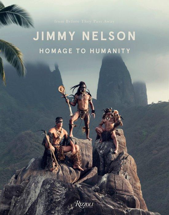 Jimmy Nelson: Homage to Humanity 9780847862146 by Jimmy Nelson Rizzoli   Fotoboeken, Landeninformatie Wereld als geheel
