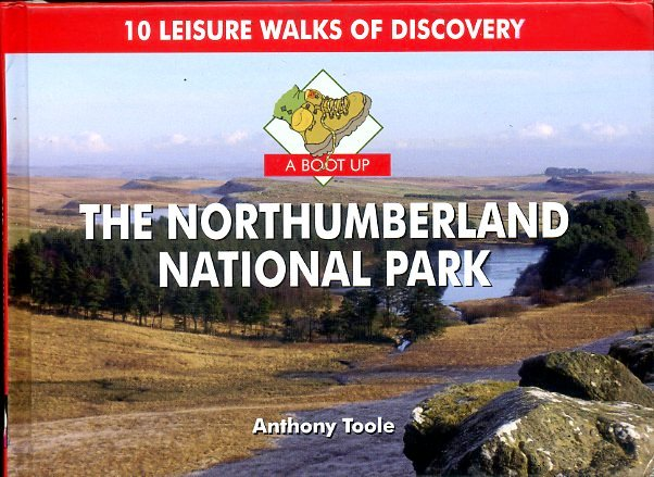 A Boot Up the Northumberland National Park 9780857100344  Pixz Books   Wandelgidsen Northumberland, Yorkshire Dales & Moors, Peak District, Isle of Man