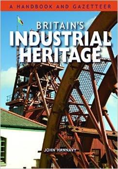 Britain's Industrial Heritage 9780857100931 John Hannavy Pixz Books   Reisgidsen, Historische reisgidsen, Landeninformatie Groot-Brittannië
