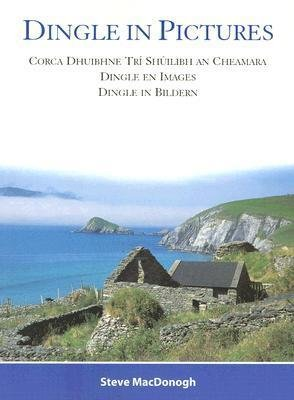 Dingle in Pictures 9780863222795 Steve MacDonogh Mount Eagle Publications   Fotoboeken Munster, Cork & Kerry