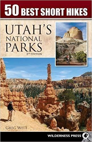 50 Best Short Hikes in Utah's National Parks 9780899979120 Gregg Witt Wilderness Press   Wandelgidsen Colorado, Arizona, Utah, New Mexico