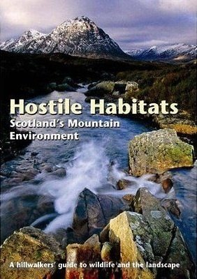 Hostile Habitats - Scotland's Mountain Environment 9780907521938 Nick Kempe Scottish Mountaineering Trust   Natuurgidsen de Schotse Hooglanden (ten noorden van Glasgow / Edinburgh)