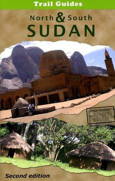 North & South Sudan 9780955927423  City Trail Publishing   Reisgidsen Sahel-landen (Mauretanië, Mali, Niger, Burkina Faso, Tchad, Sudan, Zuid-Sudan)
