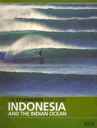 The Stormrider Surf Guide Indonesia & the Indian Ocean 9780956245519 Bruce Sutherland Wilderness Press   Watersportboeken Indonesië