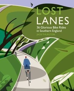 Lost Lanes 9780957157316  Wild Things Publishing Ltd   Fietsgidsen Zuidoost-Engeland, Kent, Sussex, Isle of Wight, Zuidwest-Engeland, Cornwall, Devon, Somerset, Dorset