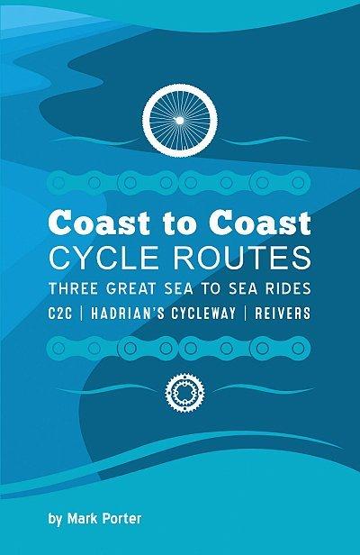 Coast to Coast Cycle Routes 9780993284809 Mark Porter Baytree Press   Fietsgidsen, Meerdaagse fietsvakanties Northumberland, Yorkshire Dales & Moors, Peak District, Isle of Man