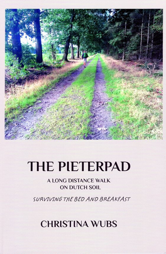 The Pieterpad - a long distance walk on Dutch soil 9781364205102 Christina Wubs Christina Wubs   Reisverhalen, Wandelgidsen Nederland