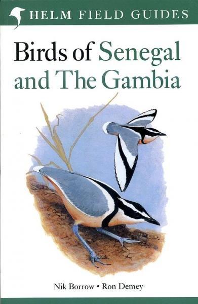 Birds of Senegal and The Gambia 9781408134696 Nik Borrow, Ron Demey Helm Field Guides  Natuurgidsen West-Afrikaanse kustlanden (van Senegal tot en met Nigeria)