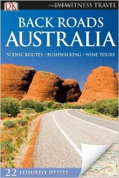 Back Roads Australia 9781409326458  Dorling Kindersley Eyewitness Guides  Reisgidsen Australië