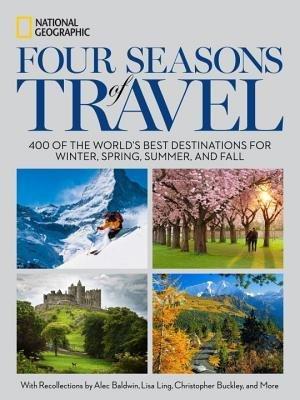 Four Seasons of Travel 9781426211676  National Geographic   Afgeprijsd, Reisgidsen Wereld als geheel
