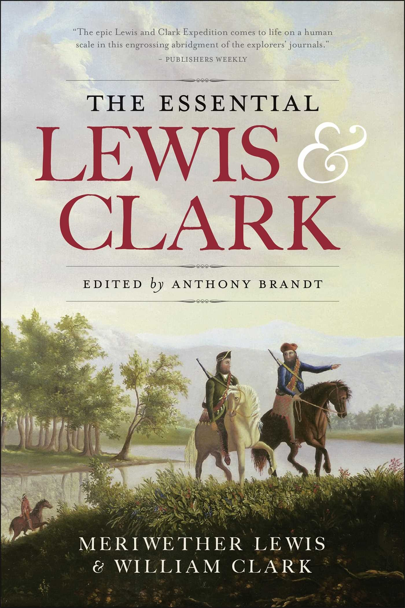 The Essential Lewis & Clark 9781426217173 Meriwether Lewis, William Clark National Geographic   Historische reisgidsen, Landeninformatie VS-West, Rocky Mountains