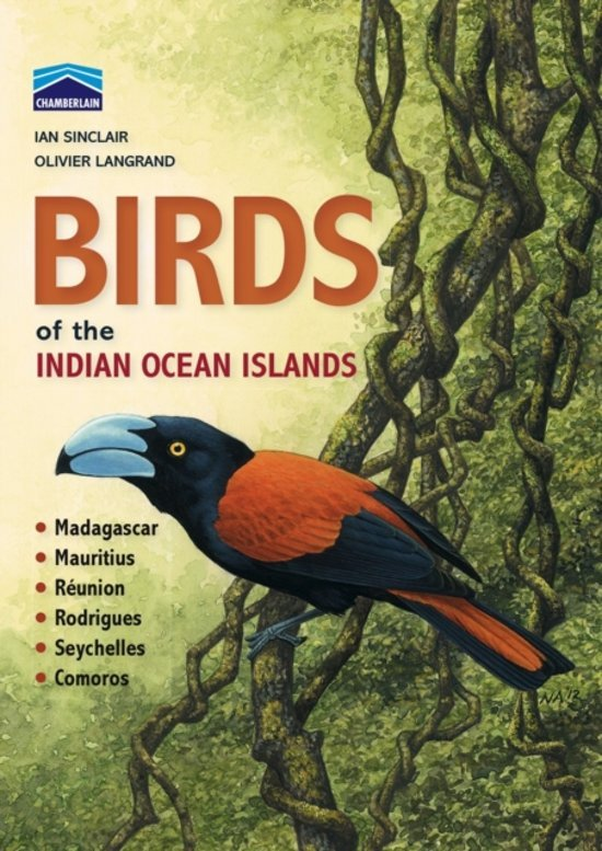 Chamberlain s Guide Birds of Indian Ocean Isl. 9781431700851 Sinclair New Holland   Natuurgidsen, Vogelboeken Indische Oceaan