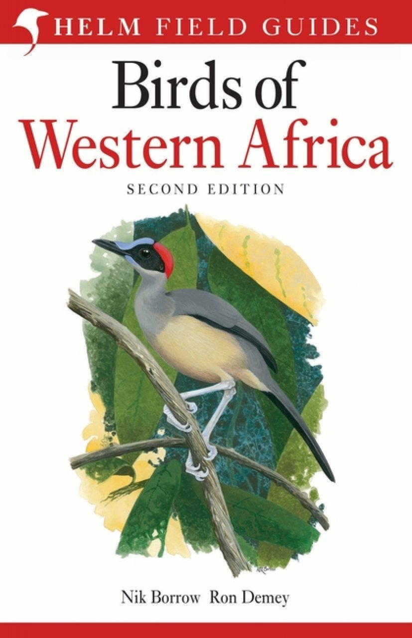 Birds of Western Africa 9781472905680  Christopher Helm Field Guides  Natuurgidsen West-Afrikaanse kustlanden (van Senegal tot en met Nigeria)
