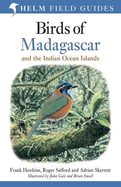 Birds of Madagascar and the Indian Ocean Islands 9781472924094 Roger Safford Helm   Natuurgidsen, Vogelboeken Madagascar