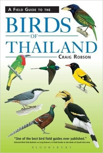 A Field Guide to the Birds of Thailand 9781472935823 Craig Robson New Holland   Natuurgidsen Thailand