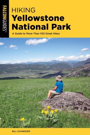 Hiking Yellowstone National Park | wandelgids 9781493038718  Falcon Guides   Wandelgidsen Washington, Oregon, Idaho, Wyoming, Montana