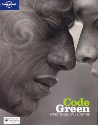 Code Green;Trips of a lifetime that won't cost the Earth 9781741047912  Lonely Planet   Reisgidsen Wereld als geheel