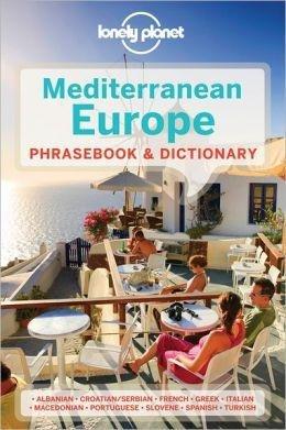 Europe, Mediterranean Lonely Planet phrasebook 9781741790061  Lonely Planet Phrasebooks  Taalgidsen en Woordenboeken Zuid-Europa / Middellandse Zee