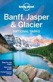 Lonely Planet Banff, Jasper and Glacier 9781742206189  Lonely Planet Travel Guides  Reisgidsen West-Canada, Rockies