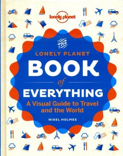 Lonely Planet Book of Everything 9781742209630 Nigel Holmes Lonely Planet   Reisgidsen Wereld als geheel