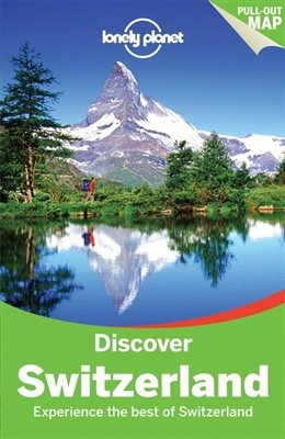 Discover Switzerland | Lonely Planet 9781743216736  Lonely Planet Discover...  Reisgidsen Zwitserland