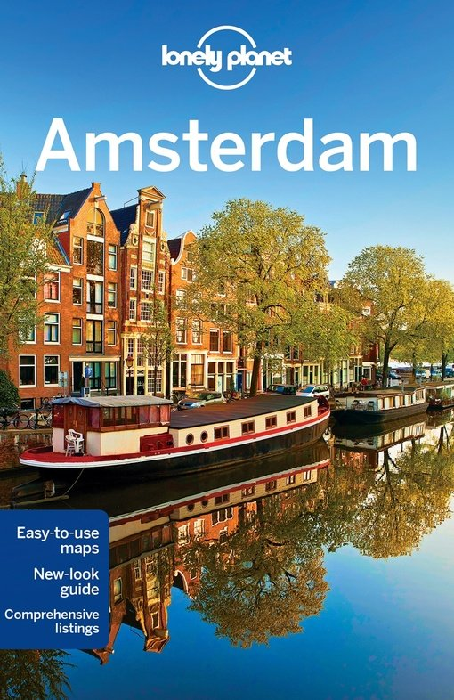 Amsterdam Lonely Planet Travel Guide 9781743218570  Lonely Planet Cityguides  Reisgidsen Amsterdam