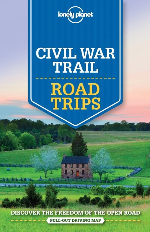 Civil War Trail Lonely Planet Road Trips 9781760340476  Lonely Planet Road Trips  Reisgidsen VS Zuid-Oost, van Virginia t/m Mississippi