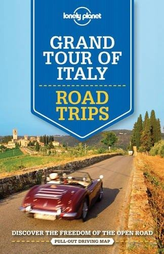Grand Tour of Italy Lonely Planet Road Trips 9781760340520  Lonely Planet Road Trips  Reisgidsen Italië