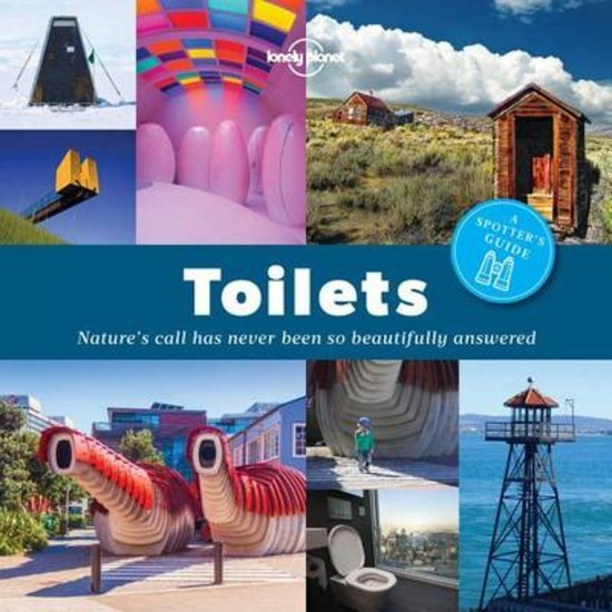 Toilets: a spotter's guide 9781760340667  Lonely Planet   Landeninformatie Wereld als geheel