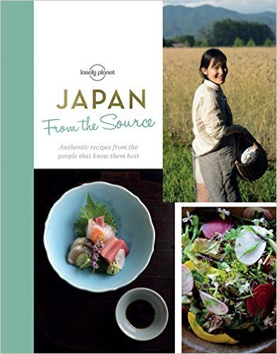 From the Source: Japan | Lonely Planet 9781760342982  Lonely Planet LP - from the source  Culinaire reisgidsen Japan