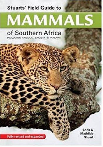 Field Guide Mammals Of Southern Africa 9781775841111  New Holland / Struik   Natuurgidsen Zuidelijk-Afrika