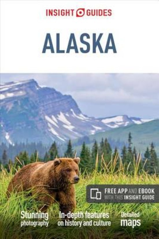 Insight Guide Insight Guide  Alaska 9781780059242  APA Insight Guides/ Engels  Reisgidsen Alaska