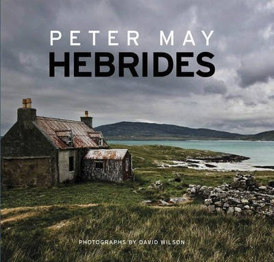 Hebrides 9781782062387 Peter May Quercus Publishing   Fotoboeken Schotland