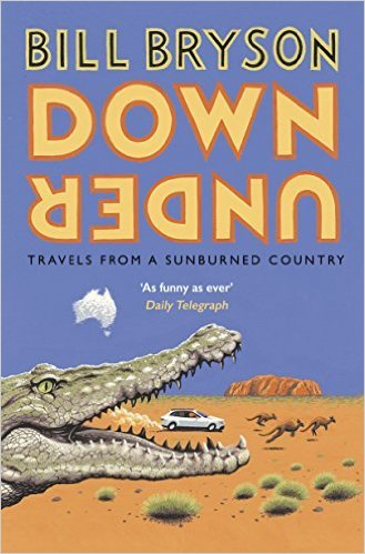 Down Under : Travels in a Sunburned Country 9781784161835 Bill Bryson Random House Audio Publishing Group   Reisverhalen Australië