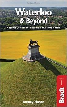 Waterloo & Beyond 9781784770013  Bradt   Historische reisgidsen, Reisgidsen Wallonië (Ardennen)