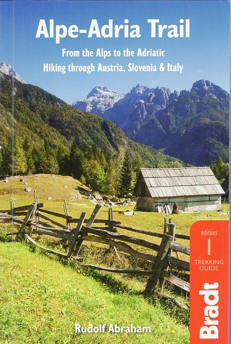 Alpe-Adria Trail (Alpeadria Trail) 9781784770280 Rudolf Abraham Bradt   Wandelgidsen Zwitserland en Oostenrijk (en Alpen als geheel)