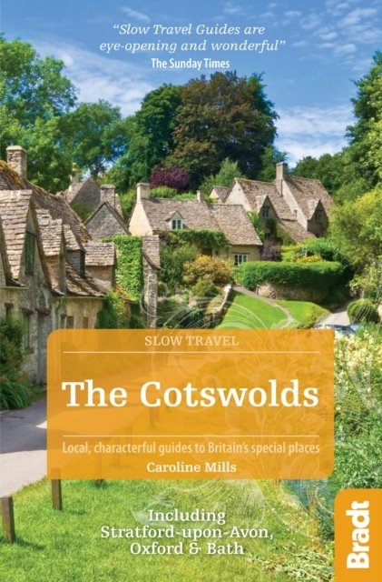 Go Slow: Cotswolds - including Bath, Stratford & Oxford 9781784770433  Bradt Go Slow  Reisgidsen Midlands, Cotswolds, Oxford